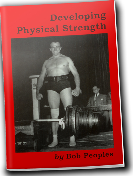 Bob Peoples was considered one of the greatest deadlifters in the history of the iron game, breaking a world record that held for over two decades. His book, Developing Physical Strength, is available through superstrengthtraining.com.